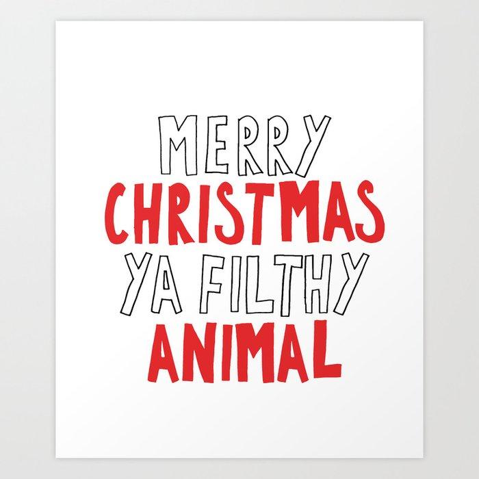 merry christmas ya filthy animal art print by clolodesigns society6