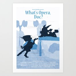 What's Opera Doc? Art Print