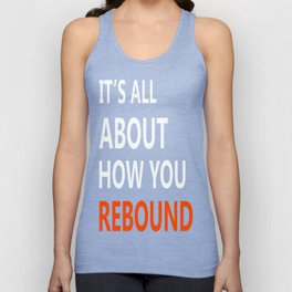 It is All About How You Rebound Unisex Tank Top
