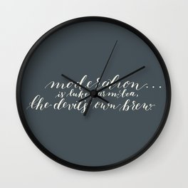calligraphy print: moderation. the devil's brew. Wall Clock