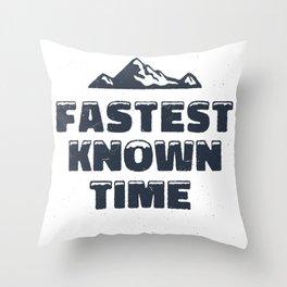 Fastest Known Time Throw Pillow
