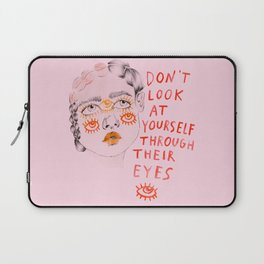 Don't look at yourself through their eyes Laptop Sleeve
