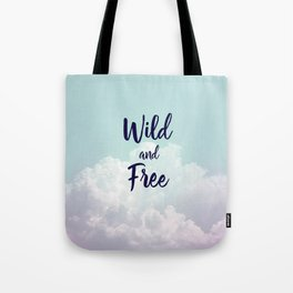 Wild and Free... Tote Bag