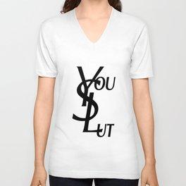 You Slut YSL Typography Unisex V-Neck