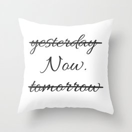 Live your life - Now. -  Throw Pillow