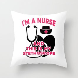 I'M A nurse And This MY Stethoscope Throw Pillow