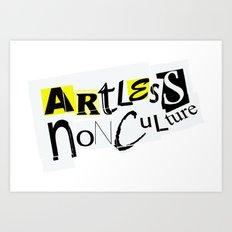 Artless Nonculture (Ransom) Art Print