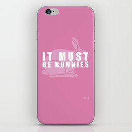 It Must Be Bunnies iPhone Skin