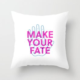 Make Your Fate Throw Pillow