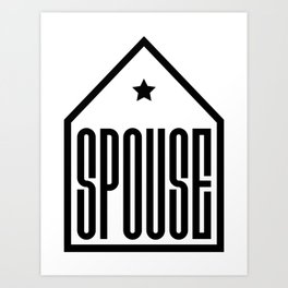 Spouse in the house Art Print