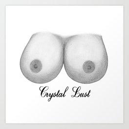Crystal Lust Art Print
