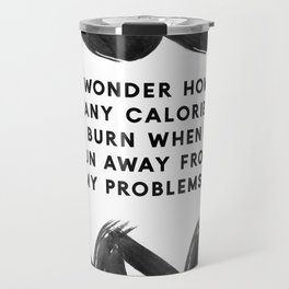 Running Away From My Problems | Funny Quotes | Designs Travel Mug