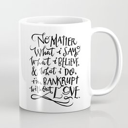 Bankrupt Without Love Coffee Mug