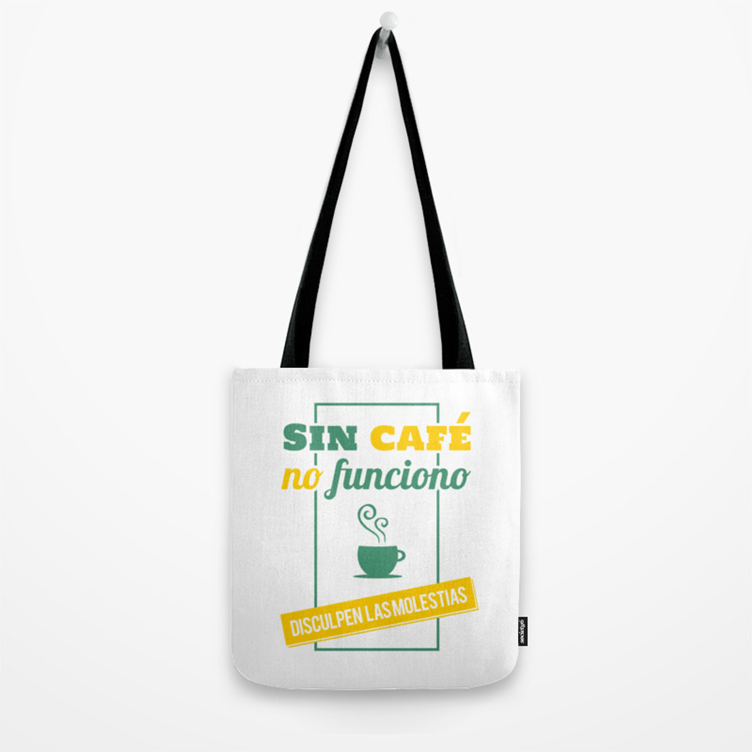 I Don T Work Without Coffee Sorry For The Inconvenience Tote Bag
