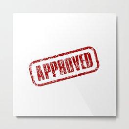 Approved Stamp Metal Print