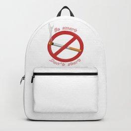 Be Smart. Don't start. Backpack