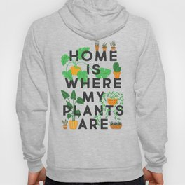 Home Is Where My Plants Are Hoody