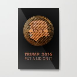 Trump 2016. put a lid on it Metal Print