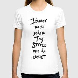 JEDEN TAG STRESS WIE DU SIEHST NUMMER 1 MUSIK LYRIC TEXT T-shirt