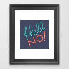 Hell No! Framed Art Print