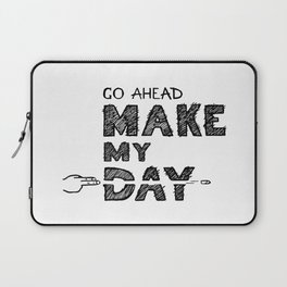 Go ahead, Make My Day - handlettering quote Black&White geek and nerds design Laptop Sleeve