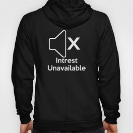 Intrest Unavailable  Hoody