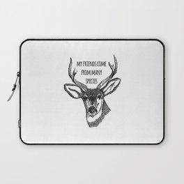 My friends come from many species - Animal rights Quote  Laptop Sleeve