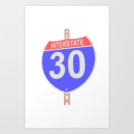 Interstate highway 30 road sign Art Print