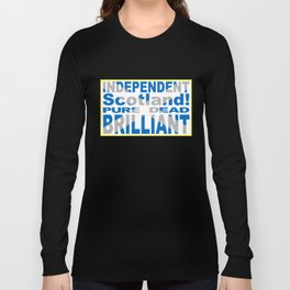 Independent Scotland Pure, Dead, Brilliant Long Sleeve T-shirt