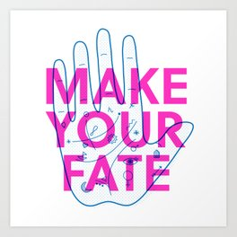 Make Your Fate Art Print