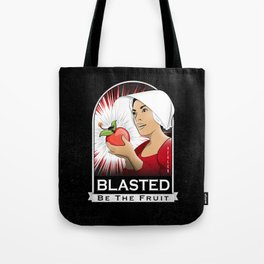 Blasted be the Fruit Tote Bag