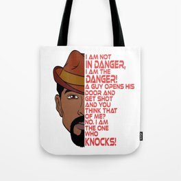 I Am Not In Danger! A Guy Opens His Door And Get Shot And You Think That Of Me? No, I Am The One Tote Bag
