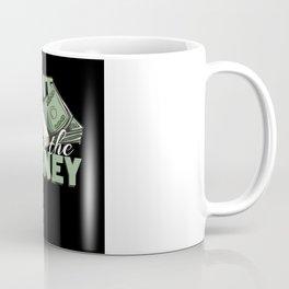 Do it for the Money Coffee Mug