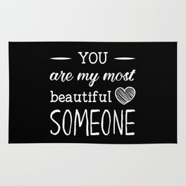 You are my beautiful someone Rug