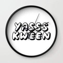 YASSS KWEEN Wall Clock