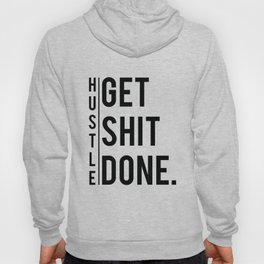 Get Shit Done - Hustle! Motivation Fitness Bodybuilding Trainer Gift Hoody