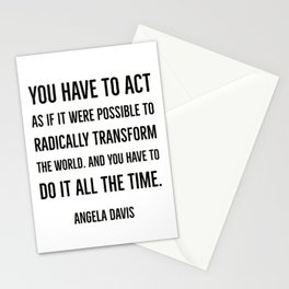 You have to act as if it were possible to radically  transform the world. Stationery Cards