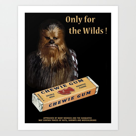 Chewie Gum Art Print