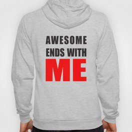 Awesome Ends With ME Hoody