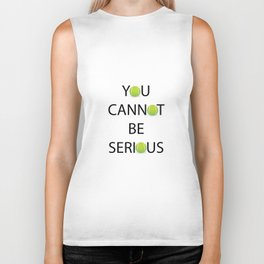 You Cannot Be Serious Biker Tank