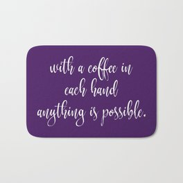 With Coffee Anything is Possible Bath Mat