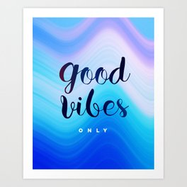 Good Vibes #homedecor #cool #positive Art Print