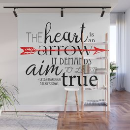 THE HEART IS AN ARROW | SIX OF CROWS BY LEIGH BARDUGO Wall Mural