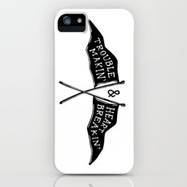 Trouble Making and Heart Breaking iPhone Case