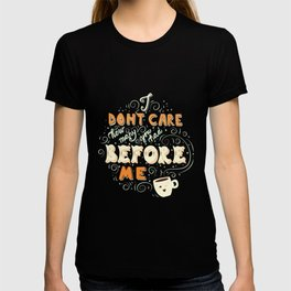 I don't care how many you had before me poster design T-shirt