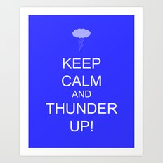 keep calm & thunder up! Art Print