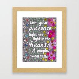 Let Your Presence Light New Light Framed Art Print