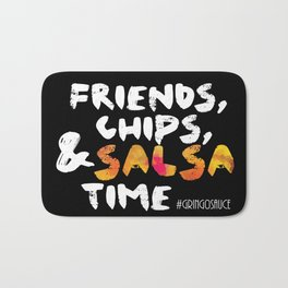 Friends, Chips & Salsa Time (White Font) Bath Mat