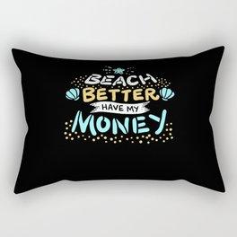 Beach Better Money - Gift Rectangular Pillow