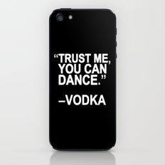 Trust me, you can dance. iPhone & iPod Skin